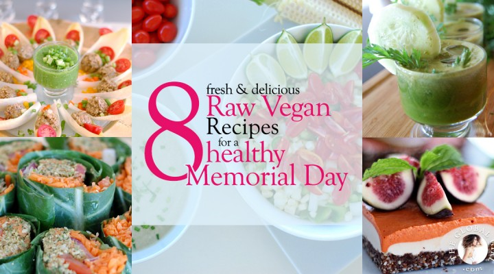 The Global Girl Raw Food Recipes: 9 Healthy Memorial Day Recipes
